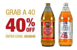 Grab a 40