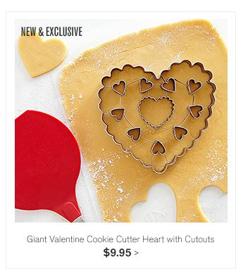 NEW & EXCLUSIVE -- Giant Valentine Cookie Cutter Heart with Cutouts, $9.95