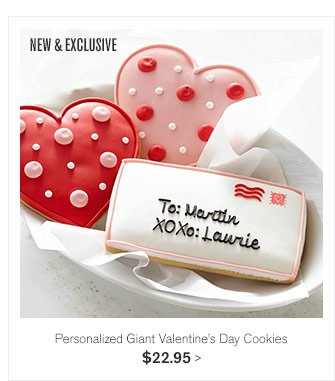 NEW & EXCLUSIVE -- Personalized Giant Valentine's Day Cookies, $22.95
