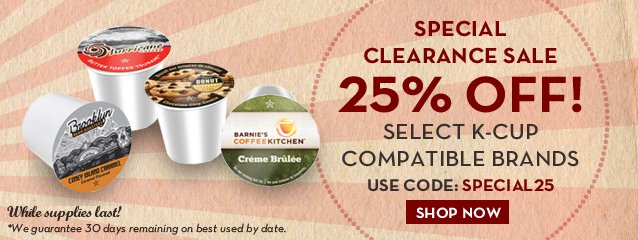 Take 25% off these select k-cup compatible (while supplies last)