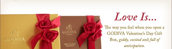 Love is… The way you feel when you open a GODIVA Valentine's Day Gift Box, giddy, excited and full of anticipation.