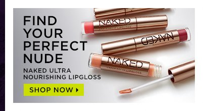 Find your perfect nude. Naked Ultra Nourishing Lipgloss. Shop now >