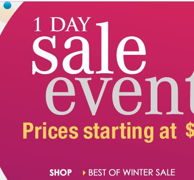 1-Day BEST OF WINTER SALE! Prices starting at $14. SHOP NOW!