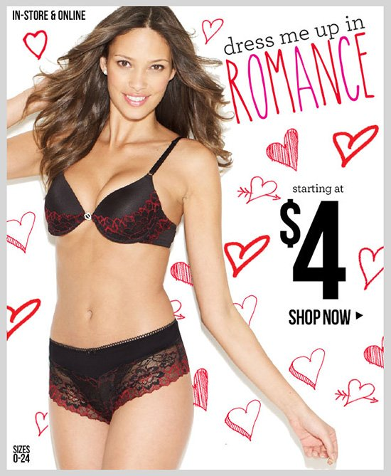Dress Me Up In Romance! Valentine's Day Collection starting at $4! In-Stores and Online - SHOP NOW!
