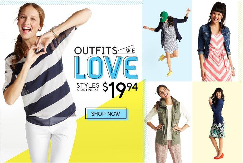 OUTFITS WE LOVE | STYLES STARTING AT $26.94 | SHOP NOW