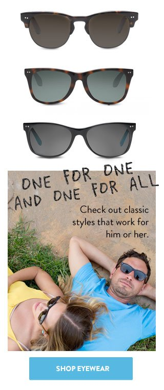 Check out classic styles that work for him and her - shop eyewear