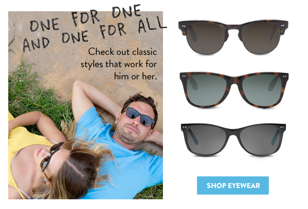 One for one and one for all - Shop eyewear classics for him and her