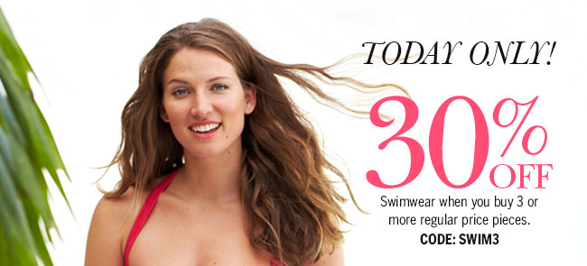 Today Only! 30% off swimwear when you buy 3 or more regular price pieces. Code: SWIM3