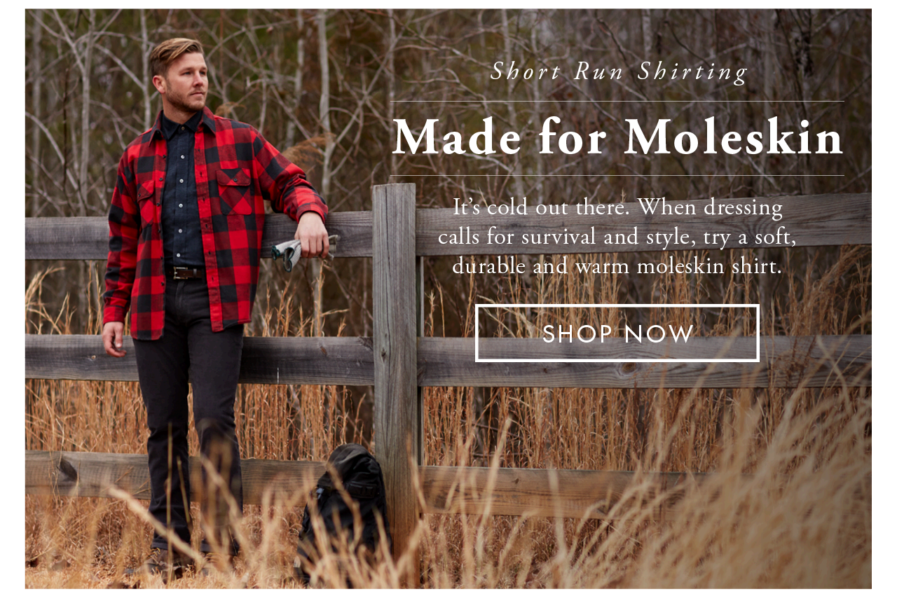 Made for Moleskin