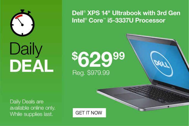 Daily  Deal. Dell XPS 14-inch Ultrabook with 3rd gen Intel Core i5-3337u  Processor. $629.99. Reg. $979.99 Get it now. Daily Deals are available  online only. While supplies last.