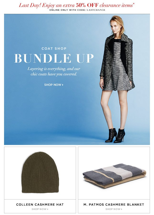 Bundle Up! Plus, Last Day To Receive An Extra 50% Off Clearance Items*