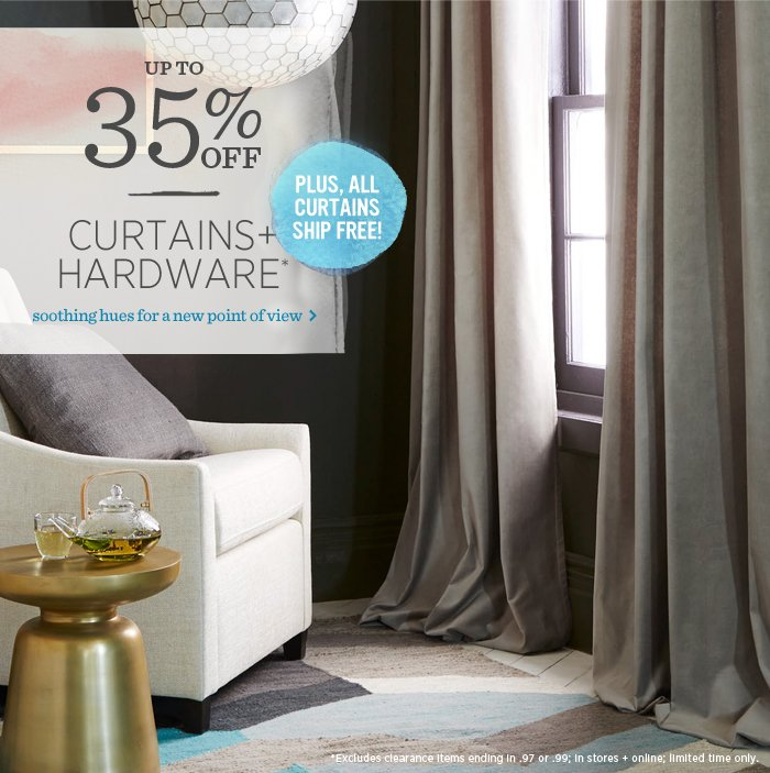 20% Off Curtains + Hardware*.
