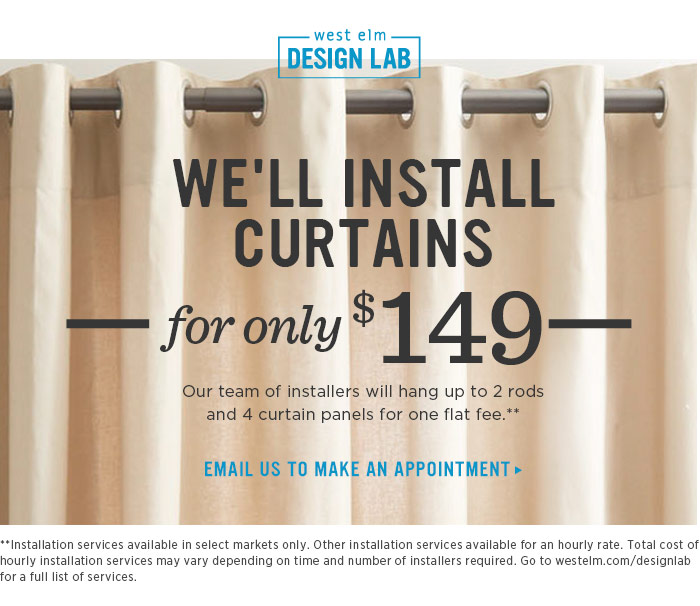 We'll install curtains for only $149. Email us to make an appointment.