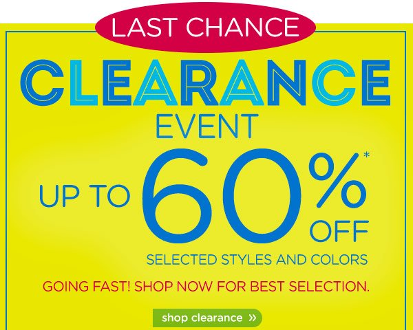 Last Chance Clearance Event up to 60$ Off* Selected Styles and Colors - Going Fast! Shop Now For Best Selection. - shop clearance