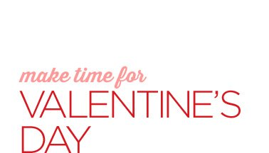 make time for VALENTINE'S DAY So stunning, so affordable, so you,  Save on select styles.
