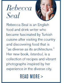 Rebecca  Seal - Rebecca Seal is an English food and drink writer who became fascinated by Turkish cuisine after visiting the country and discovering food that is as diverse as its architecture. Her new book, Istanbul, is a collection of recipes and vibrant photographs inspired by her experience in the diverse city. - READ MORE