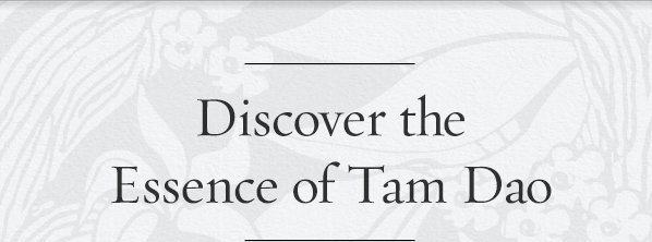 Discover the Essence of Tam Dao