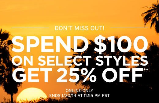 Spend $100 on select styles get 25% off**