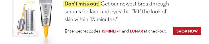 "Don't miss out! Get our newest breakthrough serums for face and eyes that ""lift"" the look of skin within 15 minutes.* Enter secret codes 15MINLIFT and LUNAR at checkout. SHOP NOW."