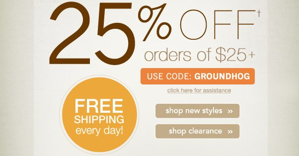 25% Off $25+ Groundhog's Day Sale!