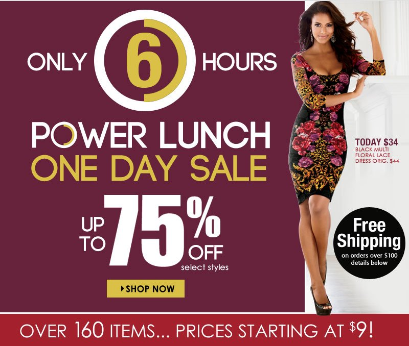 6 HOURS ONLY! Up to 75% OFF, Savings Extravaganza!! SHOP NOW!