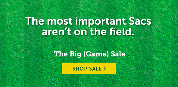 The Most Important Sacs Aren't On the Field. The Big (Game) Sale - Shop Now!