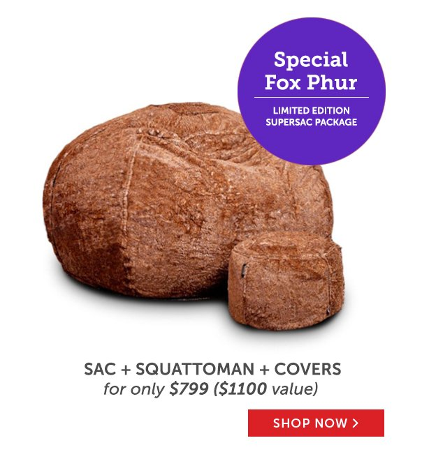 Special Fox Phur Limited Edition Supersac Package: Sac + Squattoman + Covers For Only $799 ($1100 Value) - Shop Now!