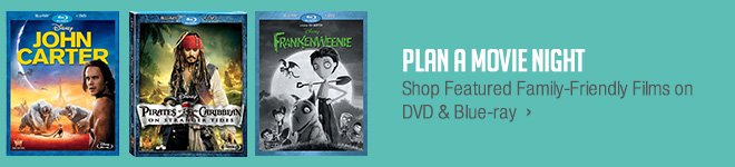 Plan a Movie Night - Shop Featured Family-Friendly Films on DVD & Blu-ray