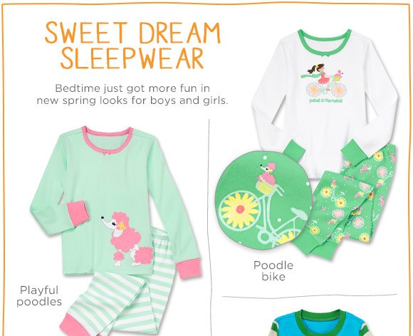Sweet Dream Sleepwear. Bedtime just got more fun in new spring looks for boys and girls. Playful poodles. Poodle bike.