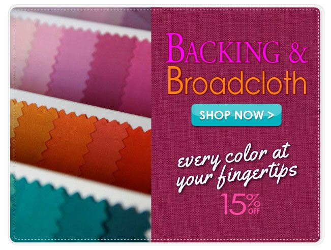 15% off Quilt Backing & Broadcloth