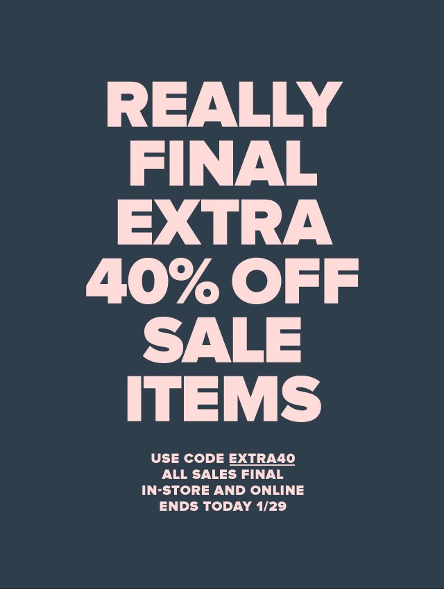 Really Final Extra—Extra 40% Off Sale Items