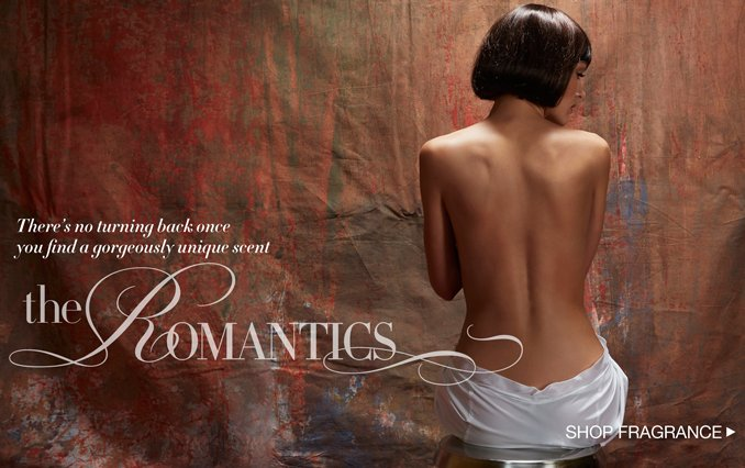 There's no turning back once you find a gorgeusly unique scent. the Romantics. Shop Fragrance.
