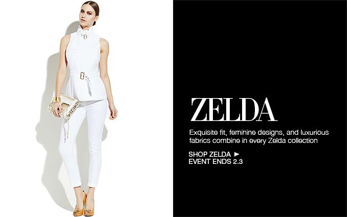 Zelda. Exquisite fit, feminine designs, and luxurious fabrics combine in every Zelda collection. Shop Zelda. Event Ends 2.3
