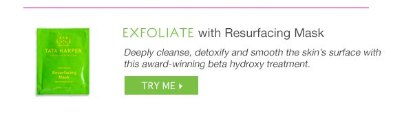 Exfoliate with Resurfacing Mask