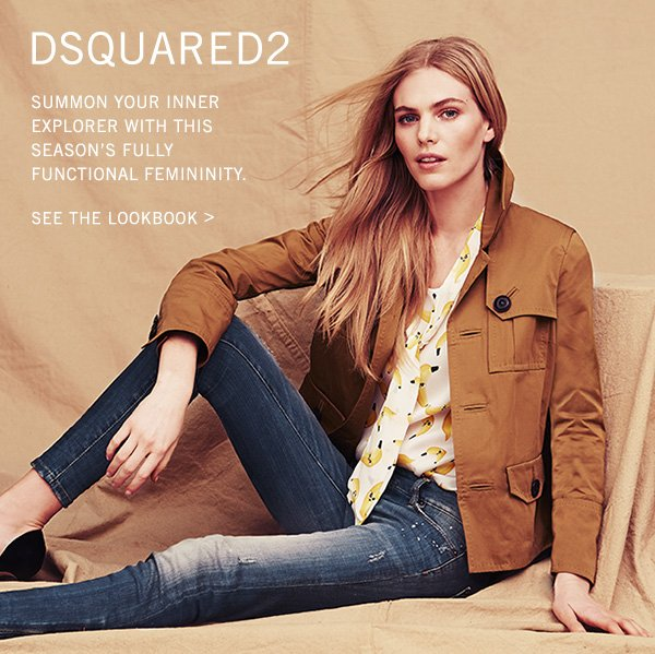 Summon your inner explorer with DSQUARED2's fully functional femininity. >>
