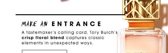 Make An Entrance A tastemaker's calling card, Tory Burch's crisp floral blend captures classic elements in unexpected ways. Tory Burch Eau de Parfum Spray, $82 Get it now