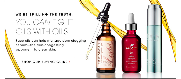 WE'RE SPILLING THE TRUTH: YOU CAN FIGHT OILS WITH OILS Face oils can help manage pore-clogging sebum - the skin - congesting opponent to clear skin. SHOP OUR BUYING GUIDE