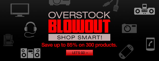 overstock blowout - shop smart! save up to 85% on over 300 products