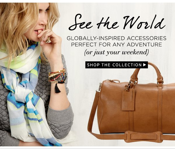 See the World: Shop The Collection