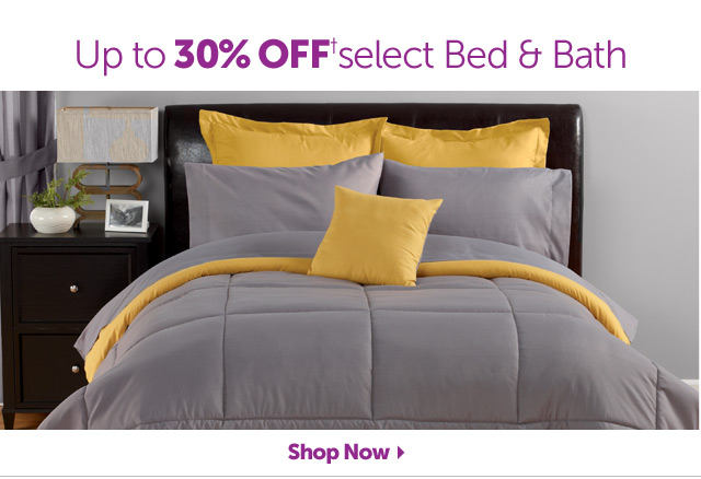 Up to 30% OFF+ select Bed & Bath - Shop Now