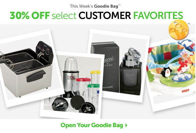 This Week's Goodie Bag - 30% OFF select Customer Favorites - Open Your Goodie Bag