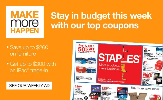 Make more happen. Transform  your workspace into a productivity hub. Save up to $260 on furniture.  Get up to $300 with an iPad trade-in. See our Weekly Ad