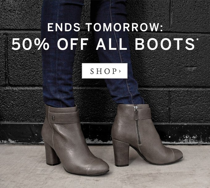 Ends tomorrow: 50% off all boots