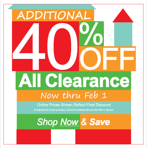 Additional 40% Off All Clearance now thru Feb 1!