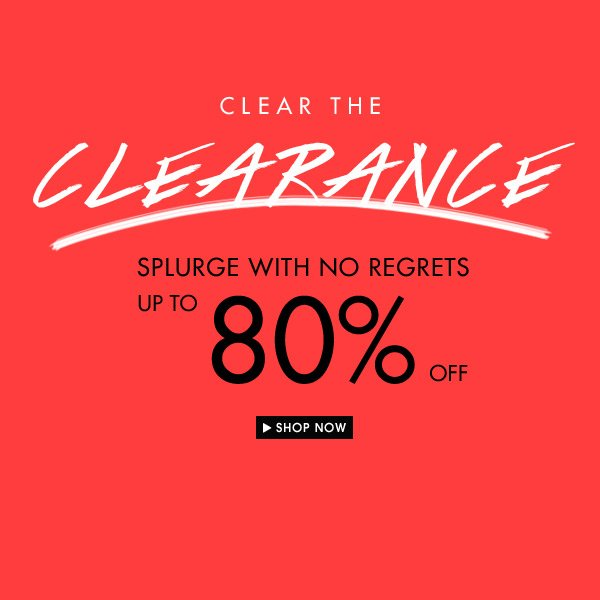 Clear The Clearance, up to 80% off!