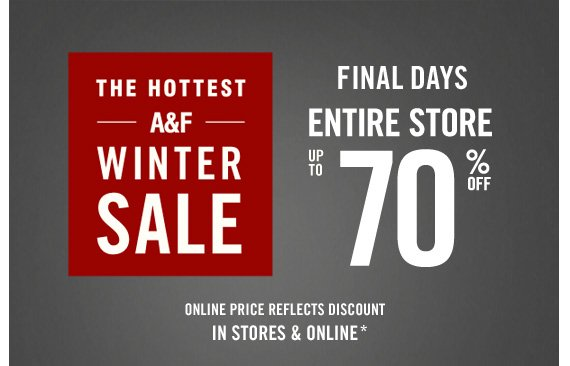 THE HOTTEST A&F WINTER SALE FINAL DAYS  ENTIRE STORE UP TP 70%OFF