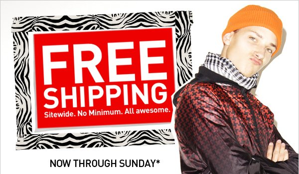 FREE SHIPPING. Sitewide. No minimum. All awesome.