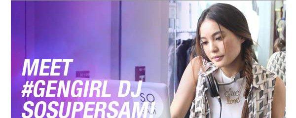 MEET #GENGIRL DJ SOSUPERSAM!