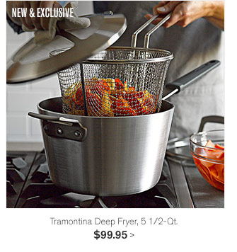 NEW & EXCLUSIVE - Tramontina Deep Fryer, 5 1/2-Qt., $99.95