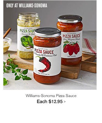 Williams-Sonoma Pizza Sauce, Each $12.95